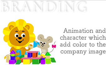 Branding: Animation and character which add color to the company image